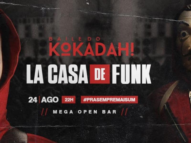 Baile do Kokadah : La Casa de Funk