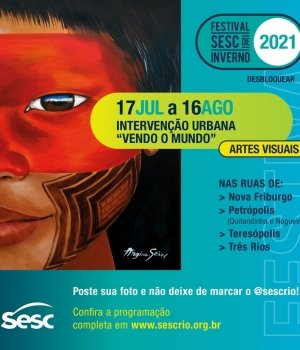 Festival de Inverno 2021: Intervenções Urbanas: Vendo o Mundo